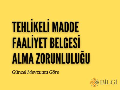 Güncel Mevzuata Göre Tehlikeli Madde Faaliyet Belgesi Alma Zorunluluğu Hakkında Detaylı Bilgiler. Bilgi Tmgd Tuzla, İstanbul'da.