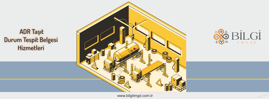 ADR Taşıt-Araç Durum Tespit Belgesi Alan Firmalar ve Şirketler Tuzla, İstanbul